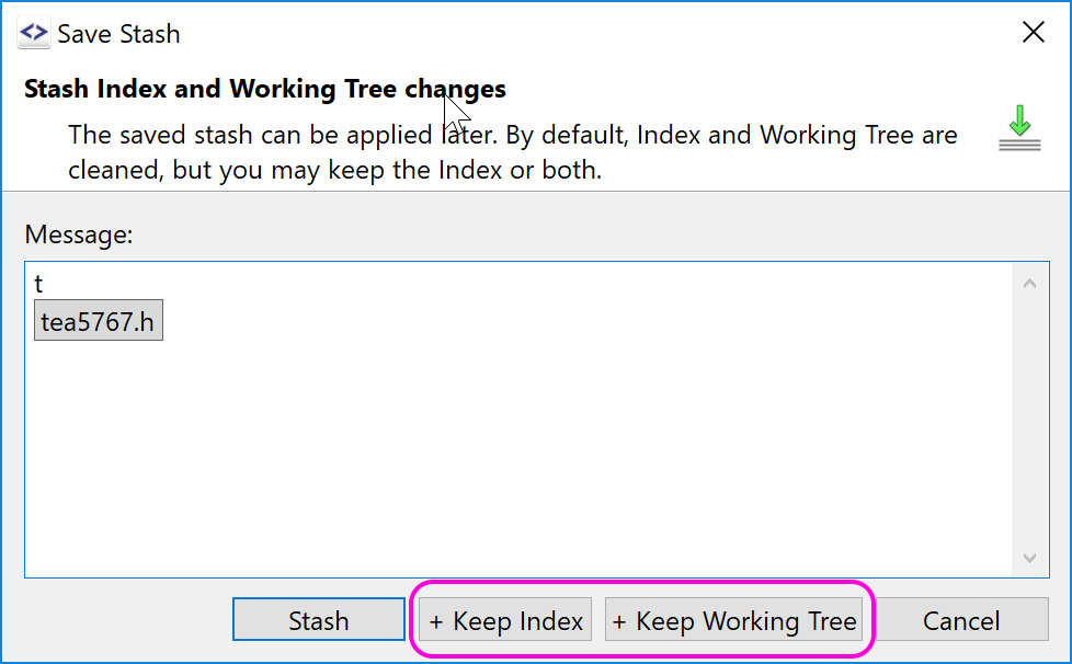 Stashing now also allows to just save - stash and re-applying it.